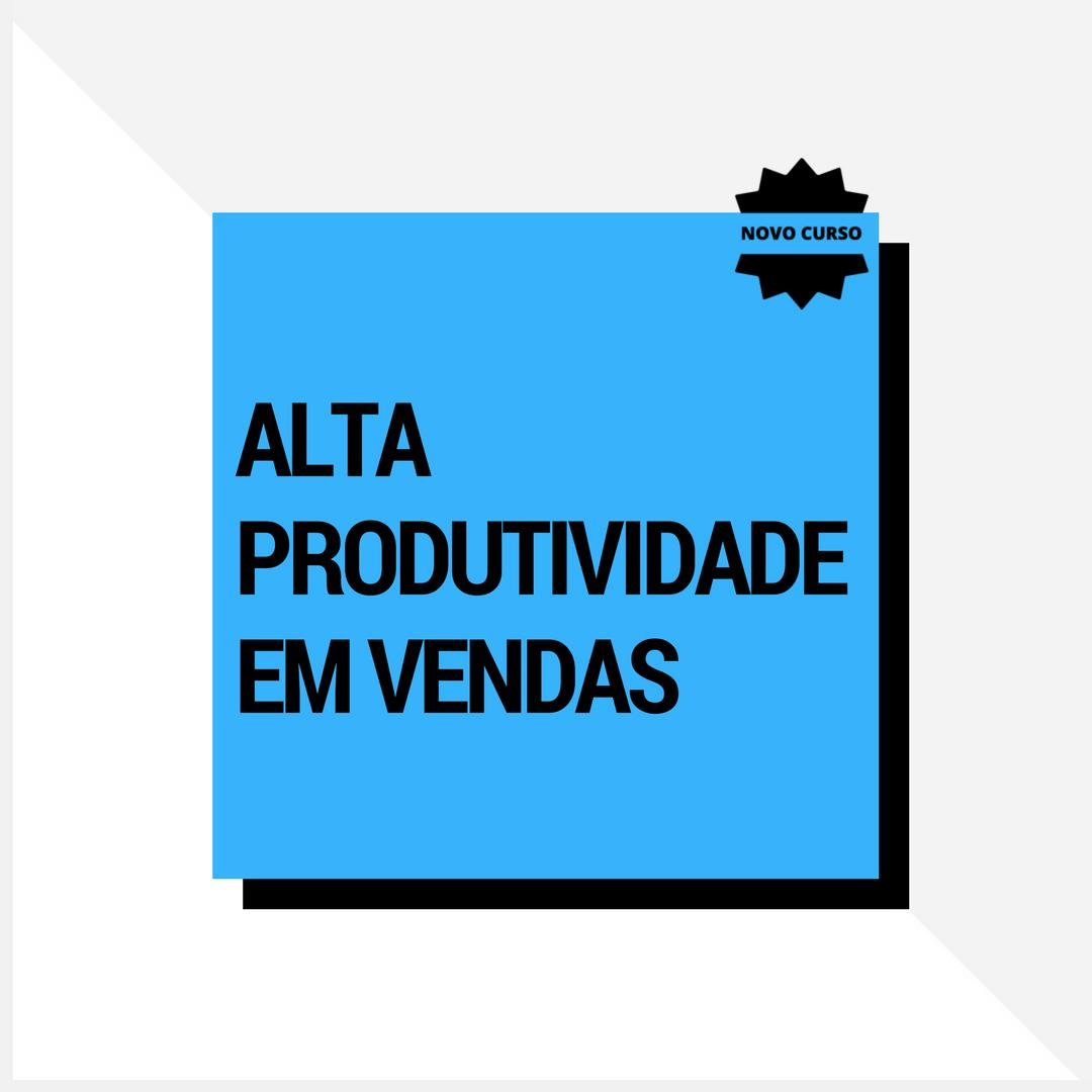 Alta produtividade em vendas