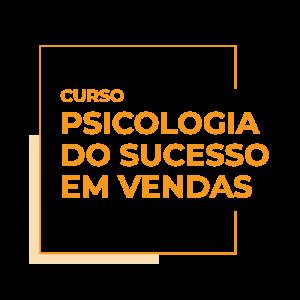 psicologia do sucesso em vendas